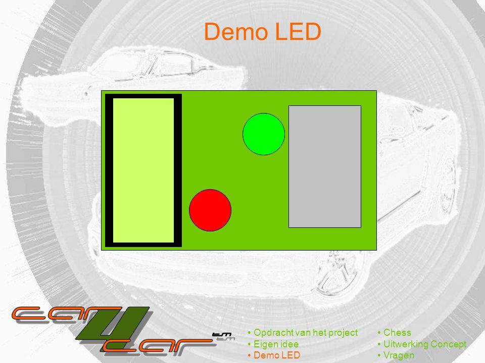 Demo LED Opdracht van het project Eigen idee Demo LED Chess Uitwerking Concept Vragen
