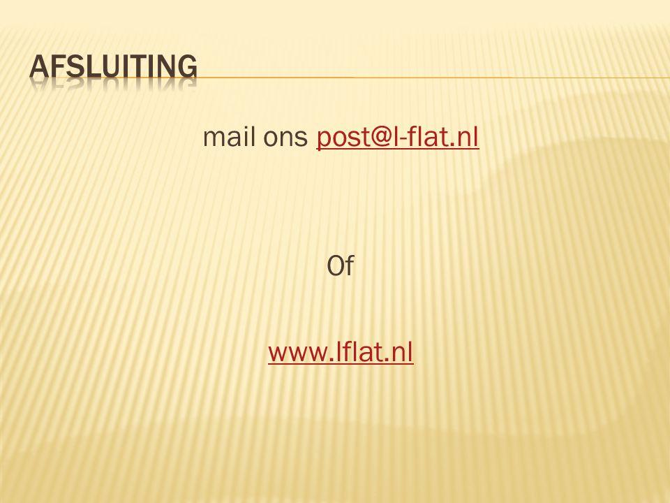mail ons post@l-flat.nlpost@l-flat.nl Of www.lflat.nl