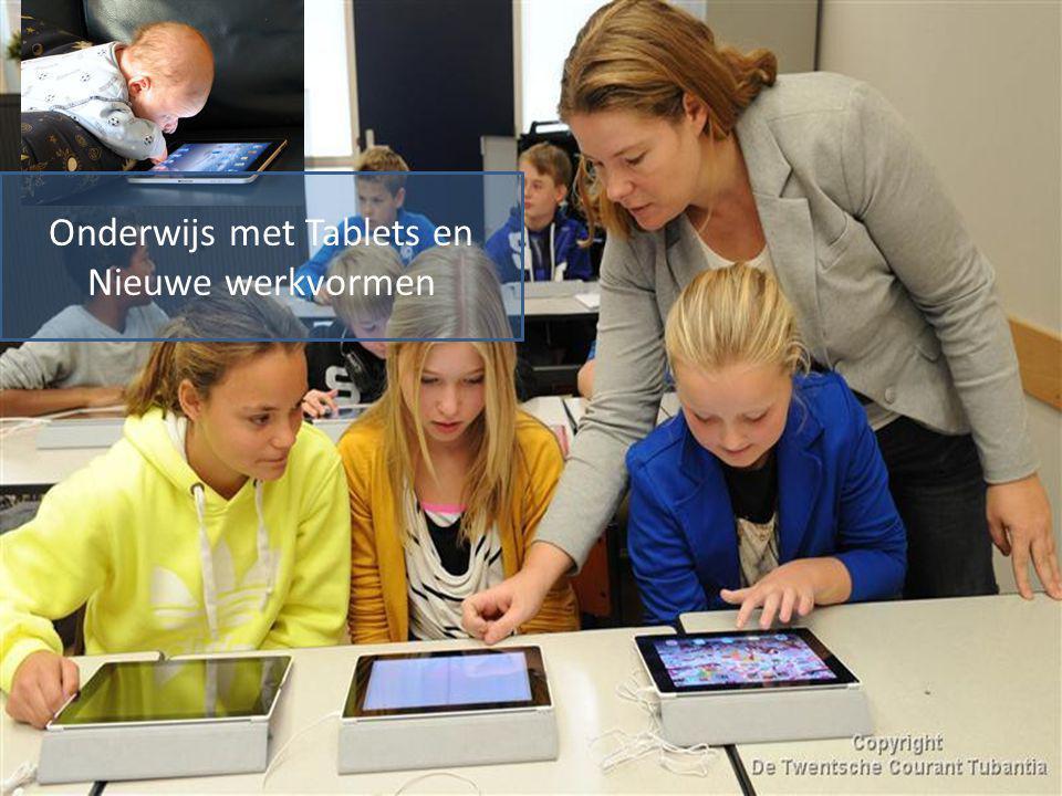 Onderwijs met Tablets en Nieuwe werkvormen