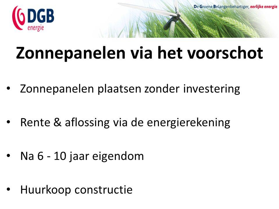 Zonnepanelen via het voorschot Zonnepanelen plaatsen zonder investering Rente & aflossing via de energierekening Na 6 - 10 jaar eigendom Huurkoop cons