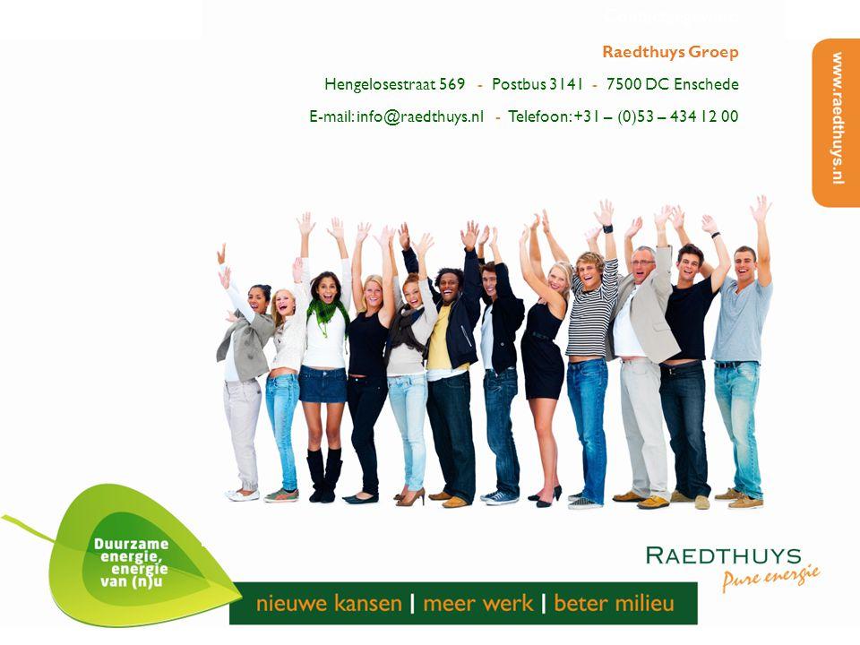 Contactgegevens: Raedthuys Groep Hengelosestraat 569 - Postbus 3141 - 7500 DC Enschede E-mail: info@raedthuys.nl - Telefoon: +31 – (0)53 – 434 12 00