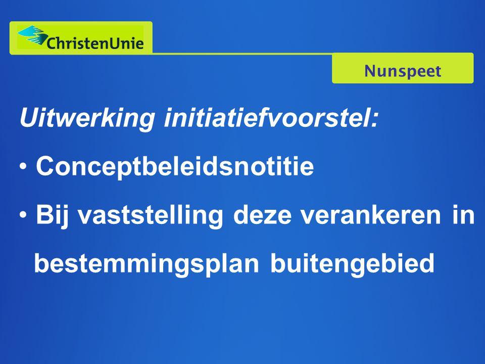 Nunspeet Uitwerking initiatiefvoorstel: Conceptbeleidsnotitie Bij vaststelling deze verankeren in bestemmingsplan buitengebied