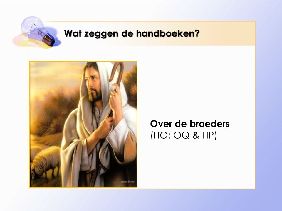 Wat zeggen de handboeken? Over de broeders (HO: OQ & HP)