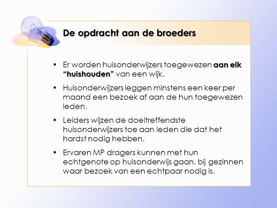 De opdracht aan de broeders aan elk huishouden Er worden huisonderwijzers toegewezen aan elk huishouden van een wijk.