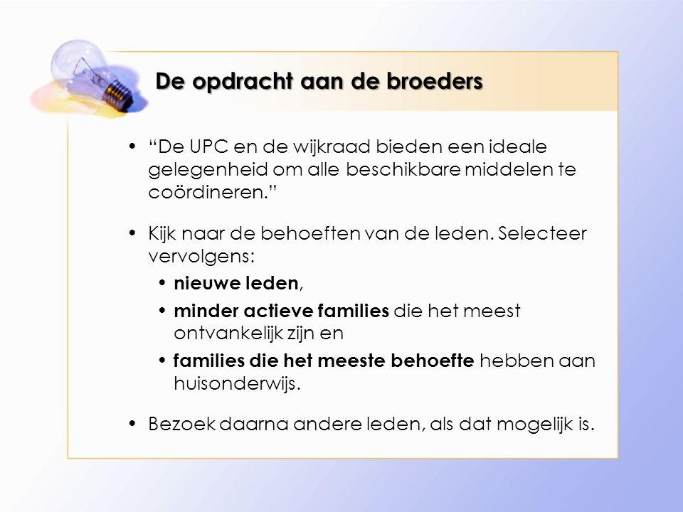 De opdracht aan de broeders De UPC en de wijkraad bieden een ideale gelegenheid om alle beschikbare middelen te coördineren. Kijk naar de behoeften van de leden.