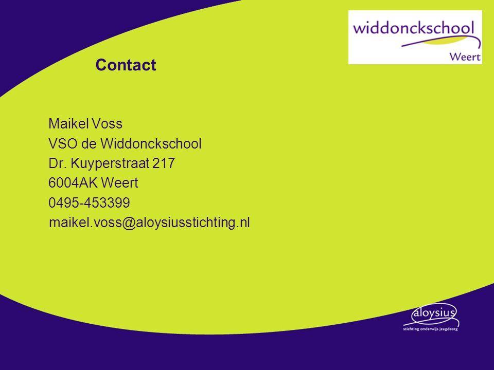 Contact Maikel Voss VSO de Widdonckschool Dr. Kuyperstraat 217 6004AK Weert 0495-453399 maikel.voss@aloysiusstichting.nl