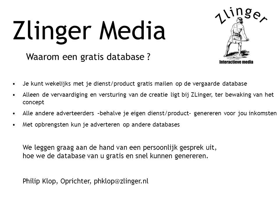 Zlinger Media Waarom een gratis database ? Je kunt wekelijks met je dienst/product gratis mailen op de vergaarde database Alleen de vervaardiging en v