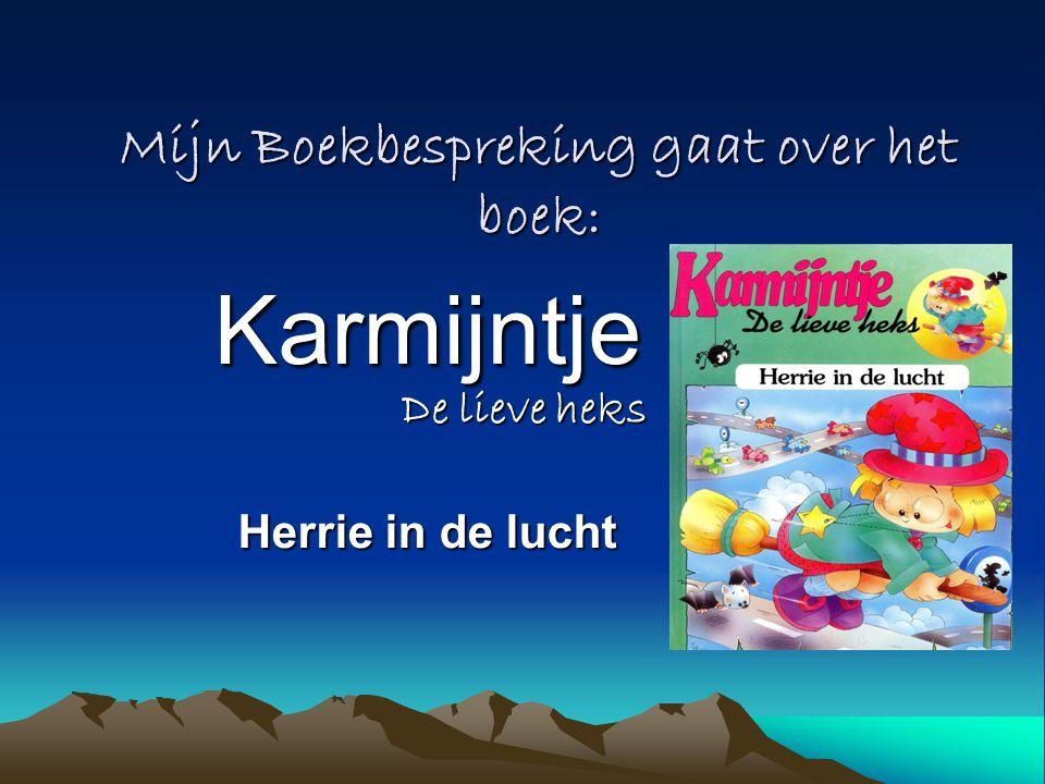 Mijn Boekbespreking gaat over het boek: Karmijntje De lieve heks Herrie in de lucht