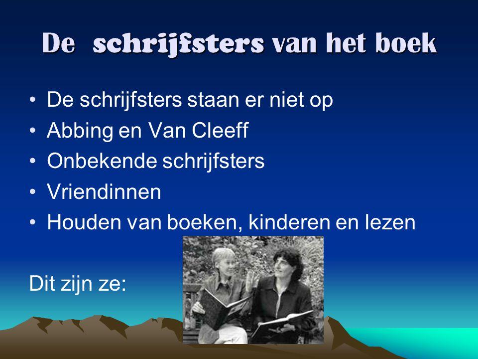 De schrijfsters van het boek De schrijfsters staan er niet op Abbing en Van Cleeff Onbekende schrijfsters Vriendinnen Houden van boeken, kinderen en l