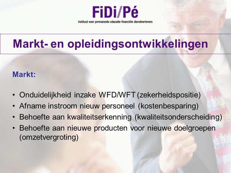 Markt- en opleidingsontwikkelingen Markt: Onduidelijkheid inzake WFD/WFT (zekerheidspositie) Afname instroom nieuw personeel (kostenbesparing) Behoeft