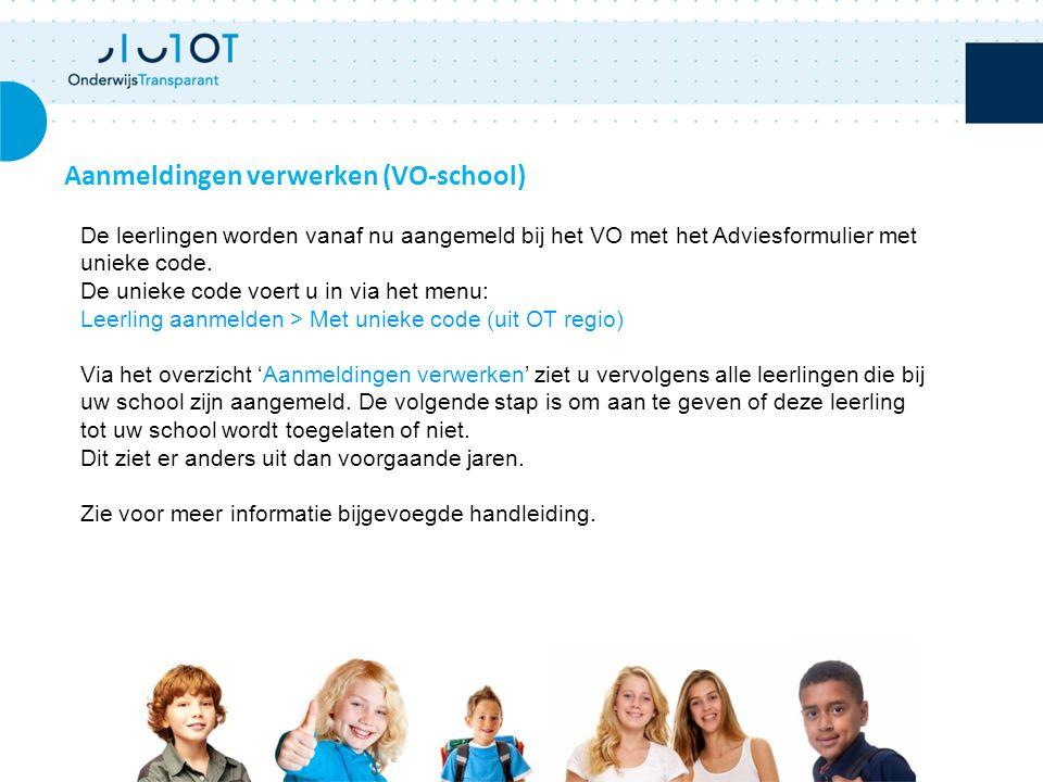 Aanmeldingen verwerken (VO-school) De leerlingen worden vanaf nu aangemeld bij het VO met het Adviesformulier met unieke code.