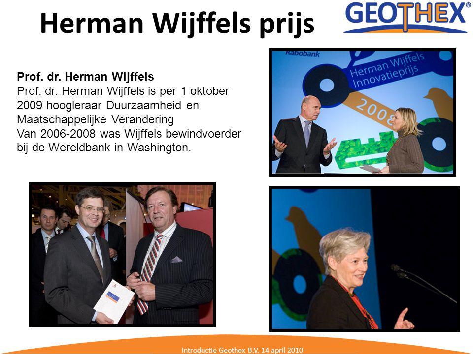 Herman Wijffels prijs Introductie Geothex B.V. 14 april 2010 Prof. dr. Herman Wijffels Prof. dr. Herman Wijffels is per 1 oktober 2009 hoogleraar Duur