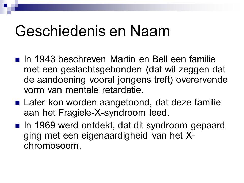 Geschiedenis en Naam In 1943 beschreven Martin en Bell een familie met een geslachtsgebonden (dat wil zeggen dat de aandoening vooral jongens treft) overervende vorm van mentale retardatie.