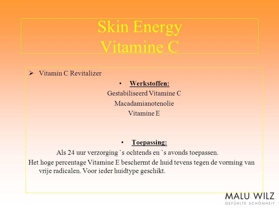 Skin Energy Vitamine C  Vitamin C Revitalizer Werkstoffen: Gestabiliseerd Vitamine C Macadamianotenolie Vitamine E Toepassing: Als 24 uur verzorging