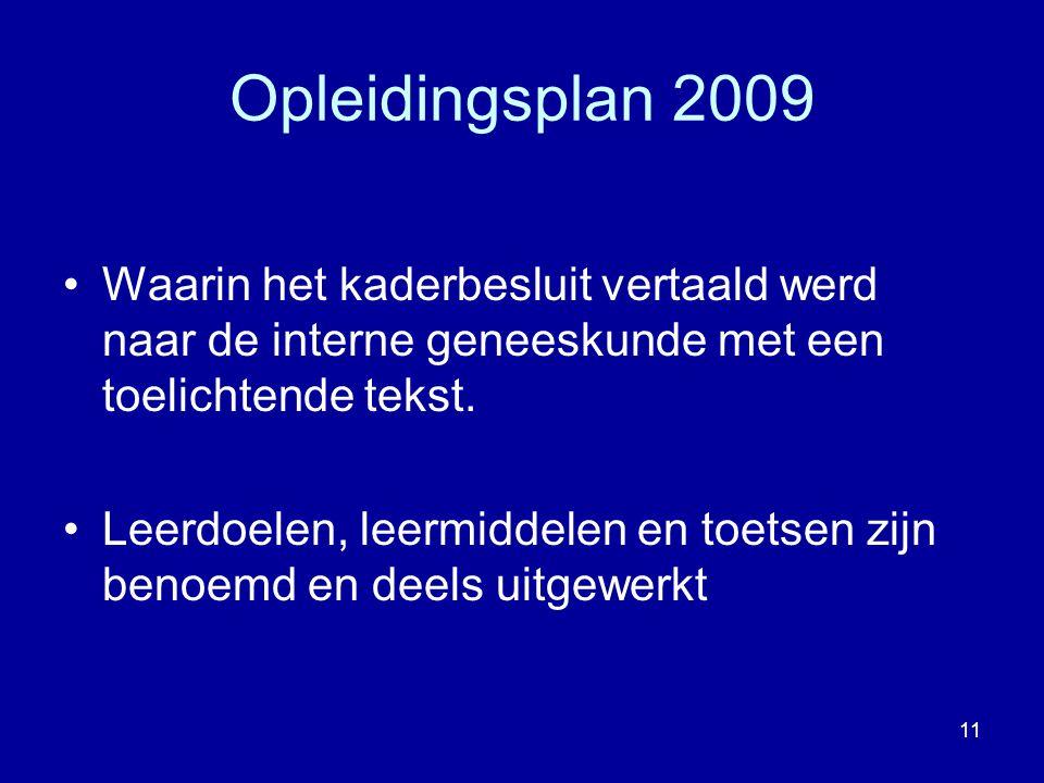 Opleidingsplan 2009 Waarin het kaderbesluit vertaald werd naar de interne geneeskunde met een toelichtende tekst. Leerdoelen, leermiddelen en toetsen