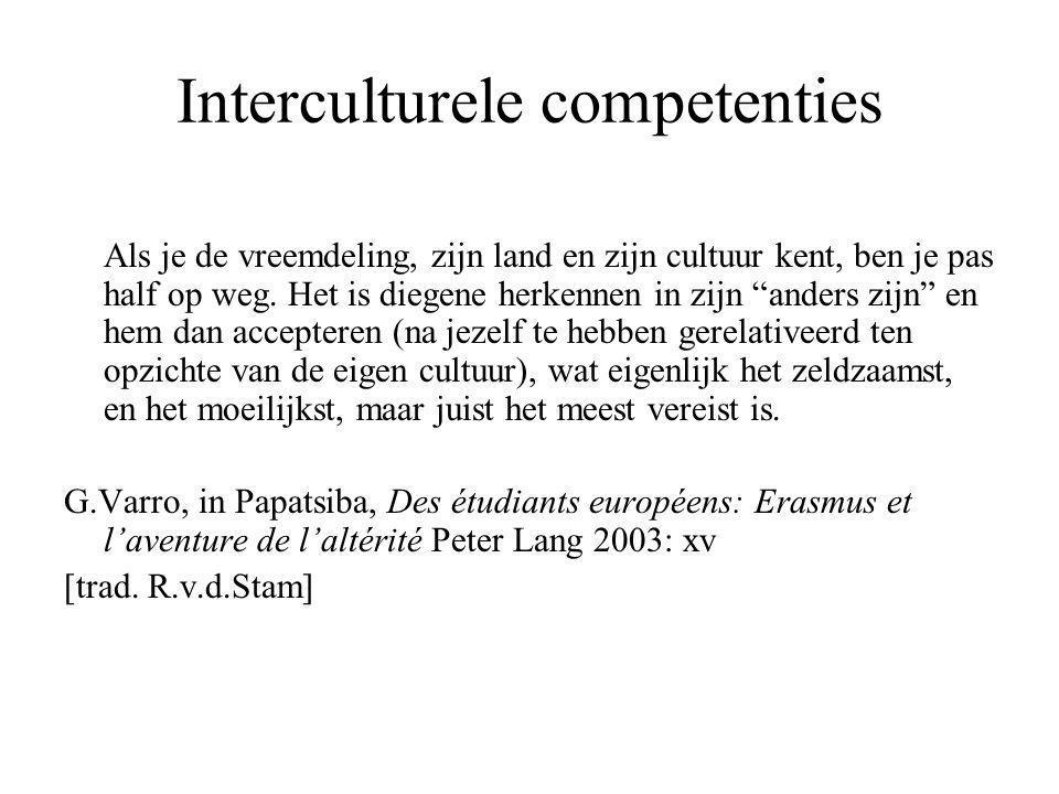 Interculturele competenties Als je de vreemdeling, zijn land en zijn cultuur kent, ben je pas half op weg.