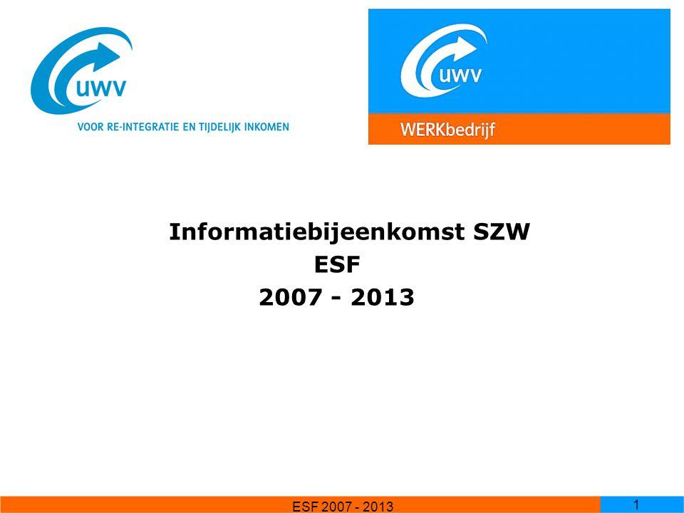 ESF 2007 - 2013 2 Opzet Presentatie wordt verzorgd Pedro Blanco van de Voort oProjectleider ESF oOntwikkelen effectiever inzet instrument scholing Eugene van Well oProjectleider ESF; project Jobcoach