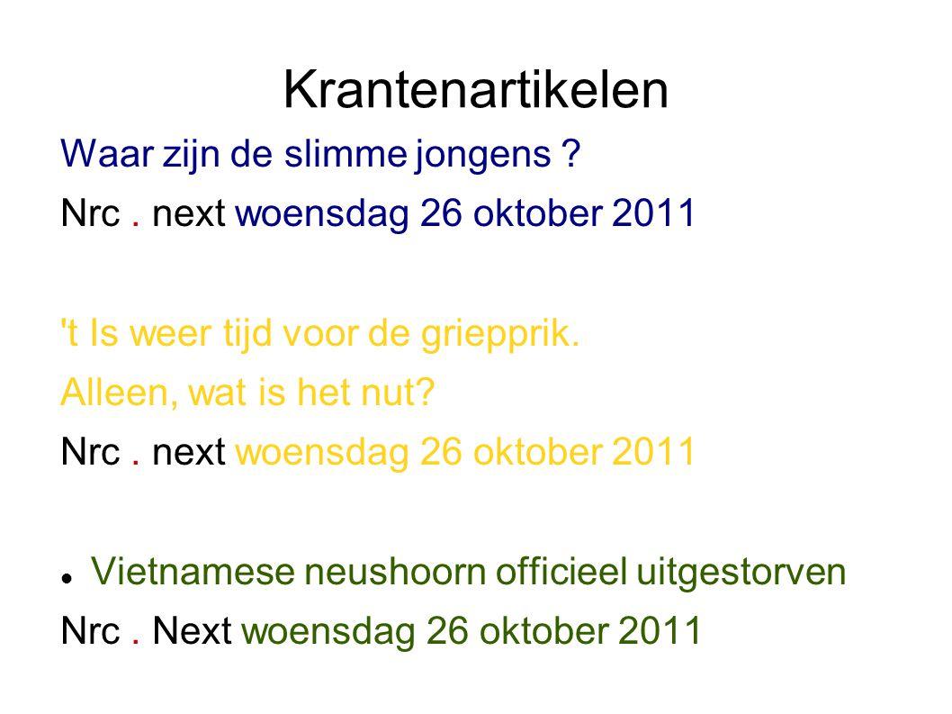 Krantenartikelen Waar zijn de slimme jongens ? Nrc. next woensdag 26 oktober 2011 't Is weer tijd voor de griepprik. Alleen, wat is het nut? Nrc. next