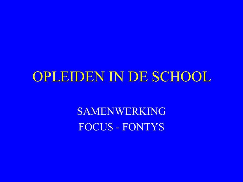 OPLEIDEN IN DE SCHOOL SAMENWERKING FOCUS - FONTYS