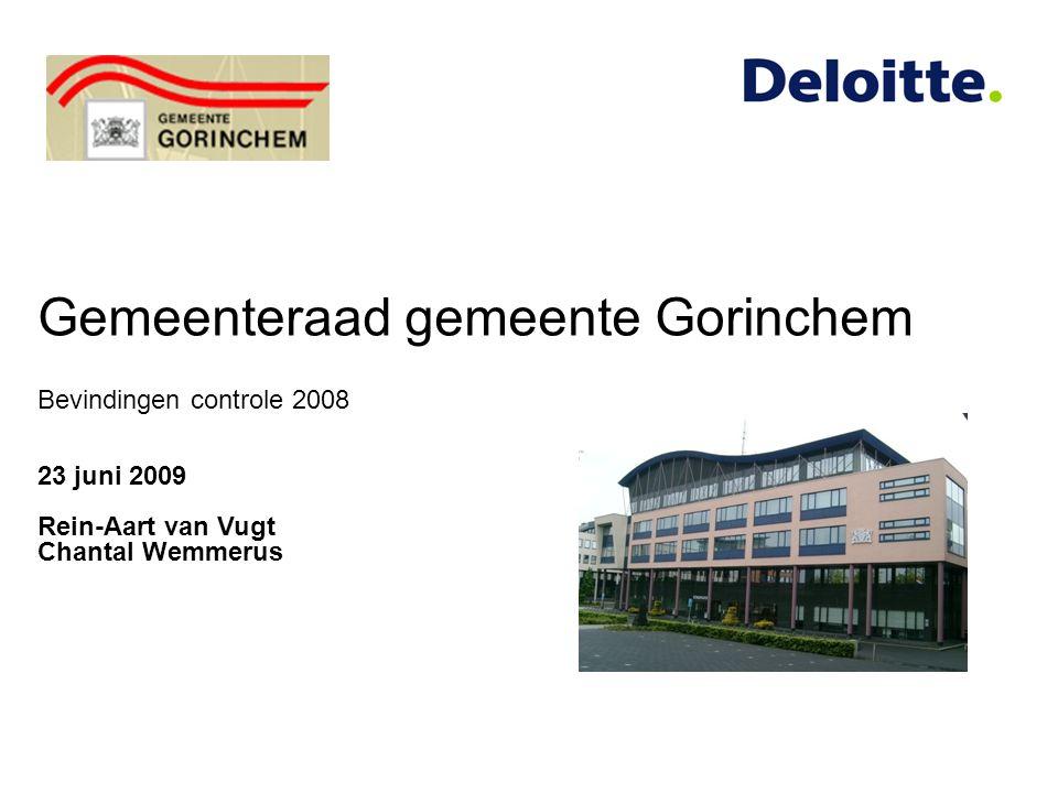 Gemeenteraad gemeente Gorinchem Bevindingen controle 2008 23 juni 2009 Rein-Aart van Vugt Chantal Wemmerus