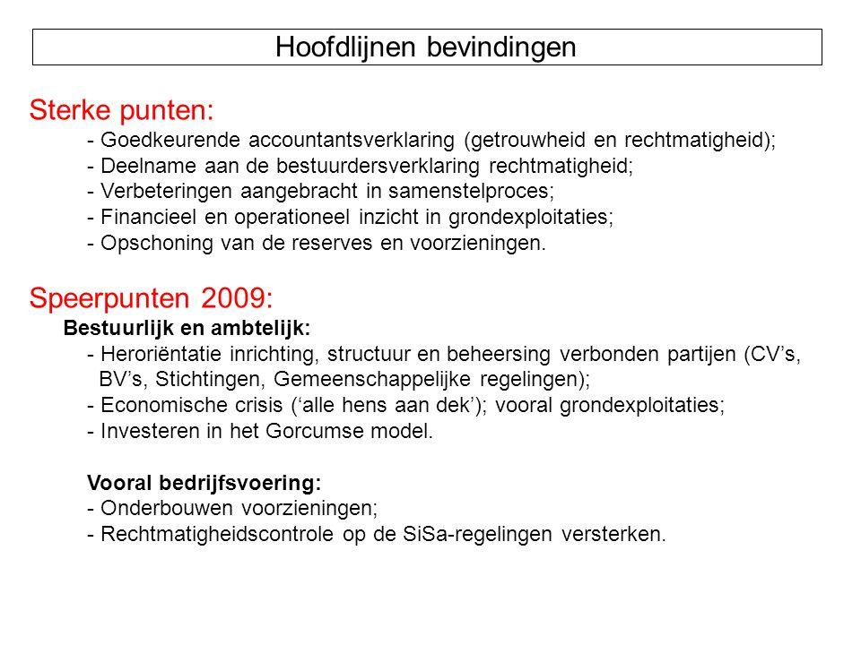 Hoofdlijnen bevindingen Sterke punten: - Goedkeurende accountantsverklaring (getrouwheid en rechtmatigheid); - Deelname aan de bestuurdersverklaring r