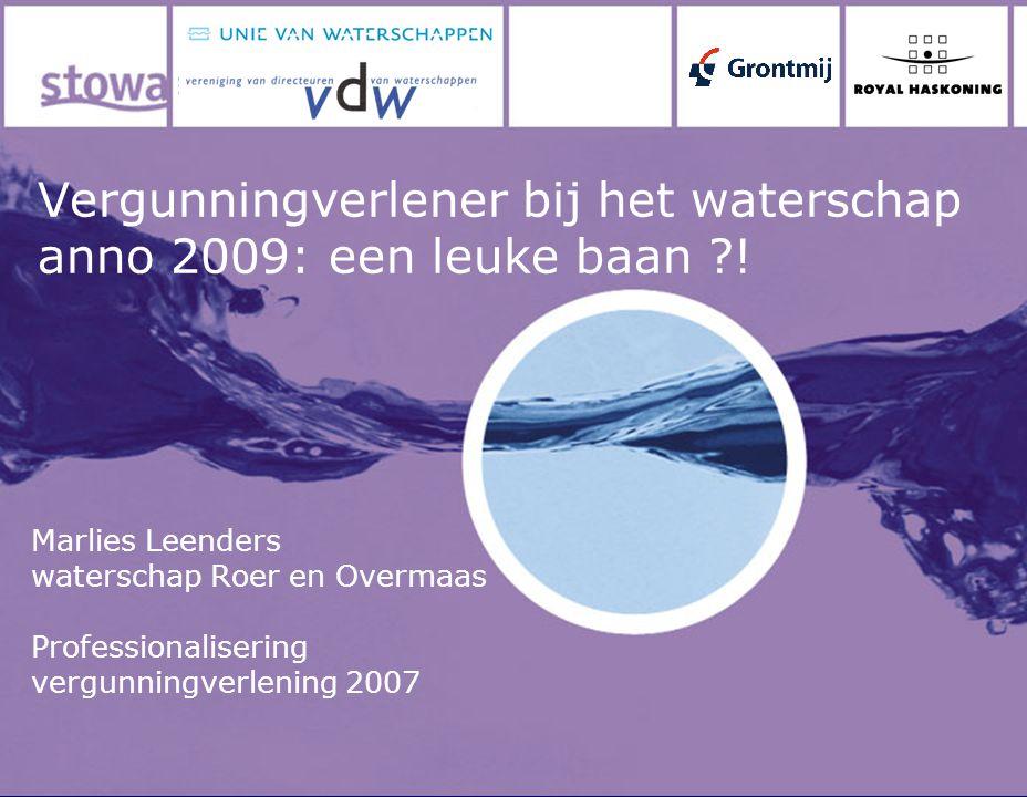 Nieuwe wetgeving Andere taken vergunningverleners Vergunningverleners anno 2009 Opbouw: