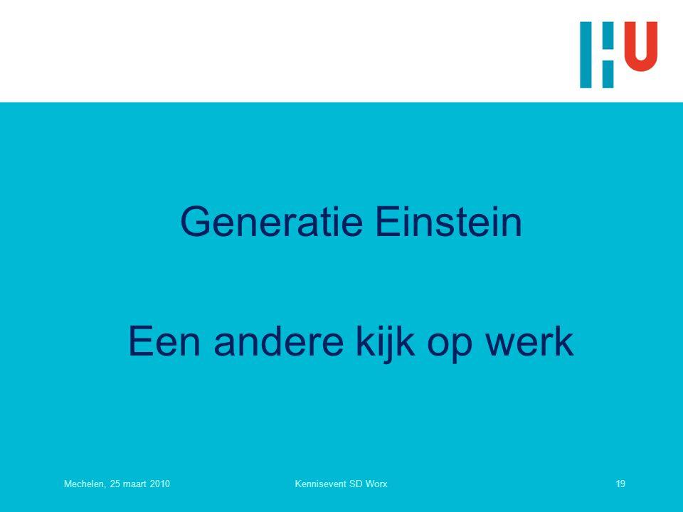 Generatie Einstein Een andere kijk op werk Mechelen, 25 maart 201019Kennisevent SD Worx
