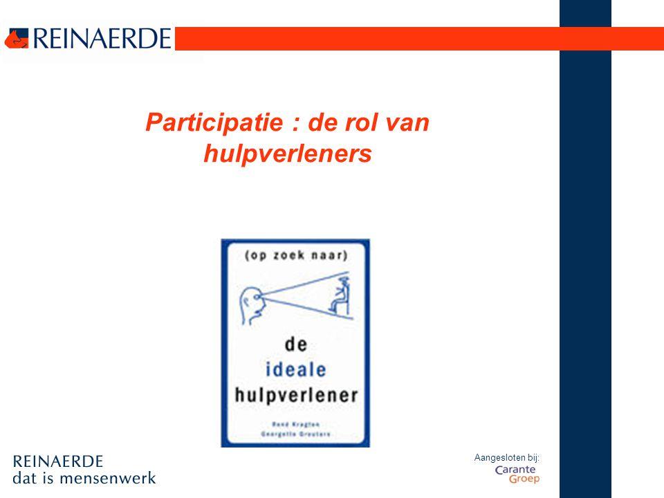 Aangesloten bij: Participatie : de rol van hulpverleners