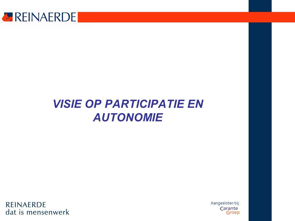 Aangesloten bij: VISIE OP PARTICIPATIE EN AUTONOMIE