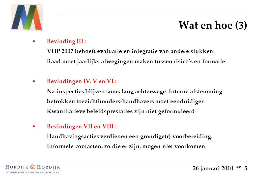 26 januari 2010 ** 6 Maasdriel komt van ver – organisatie handhaving nu verdergaand te verbeteren.
