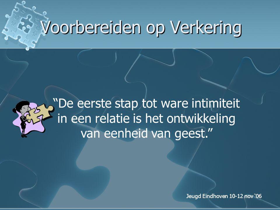 """Jeugd Eindhoven 10-12 nov '06 Voorbereiden op Verkering """"De eerste stap tot ware intimiteit in een relatie is het ontwikkeling van eenheid van geest."""""""