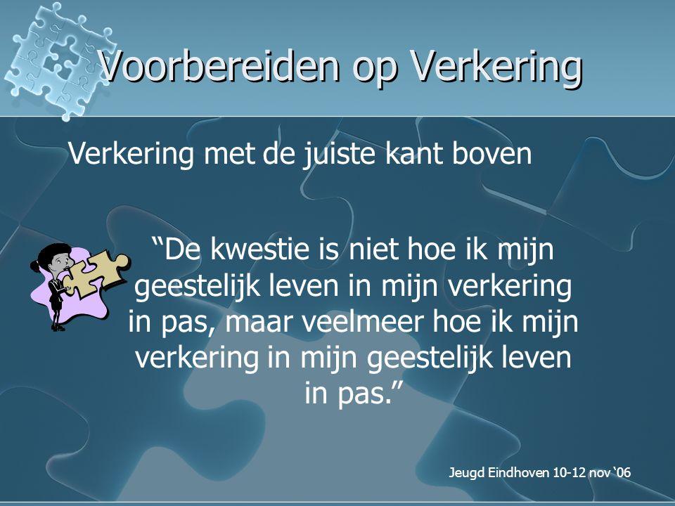 """Jeugd Eindhoven 10-12 nov '06 Voorbereiden op Verkering """"De kwestie is niet hoe ik mijn geestelijk leven in mijn verkering in pas, maar veelmeer hoe i"""