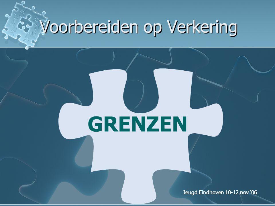 Jeugd Eindhoven 10-12 nov '06 Voorbereiden op Verkering Grenzen hebben twee doelen: 1.