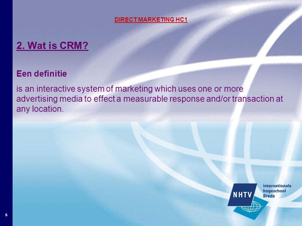 7 DIRECT MARKETING HC1 2.Wat is CRM.