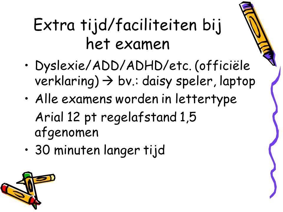 Extra tijd/faciliteiten bij het examen Dyslexie/ADD/ADHD/etc.