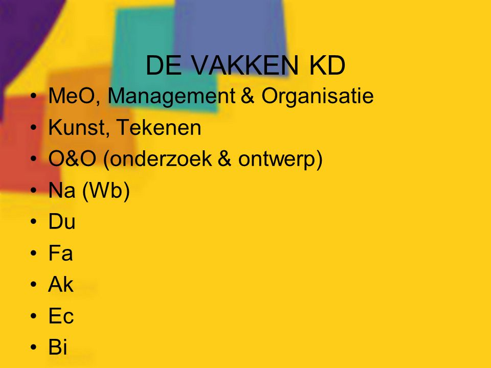 DE VAKKEN KD MeO, Management & Organisatie Kunst, Tekenen O&O (onderzoek & ontwerp) Na (Wb) Du Fa Ak Ec Bi