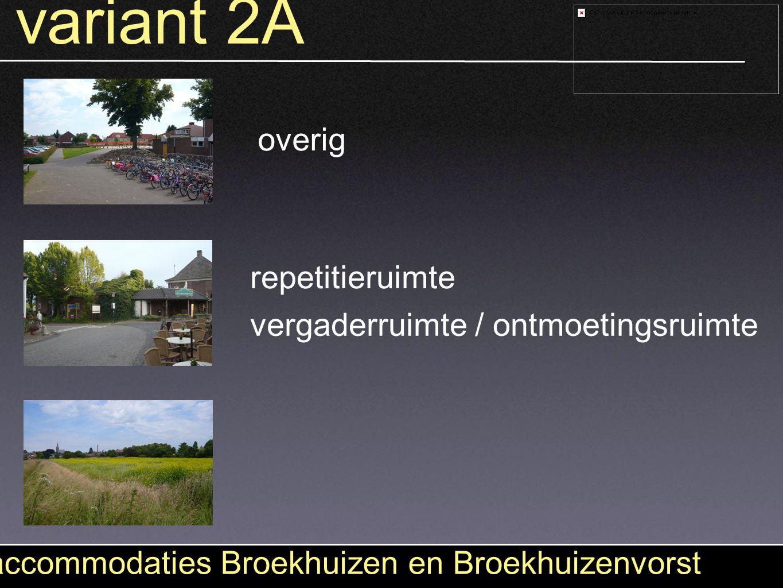 variant 2A accommodaties Broekhuizen en Broekhuizenvorst overig vergaderruimte / ontmoetingsruimte repetitieruimte