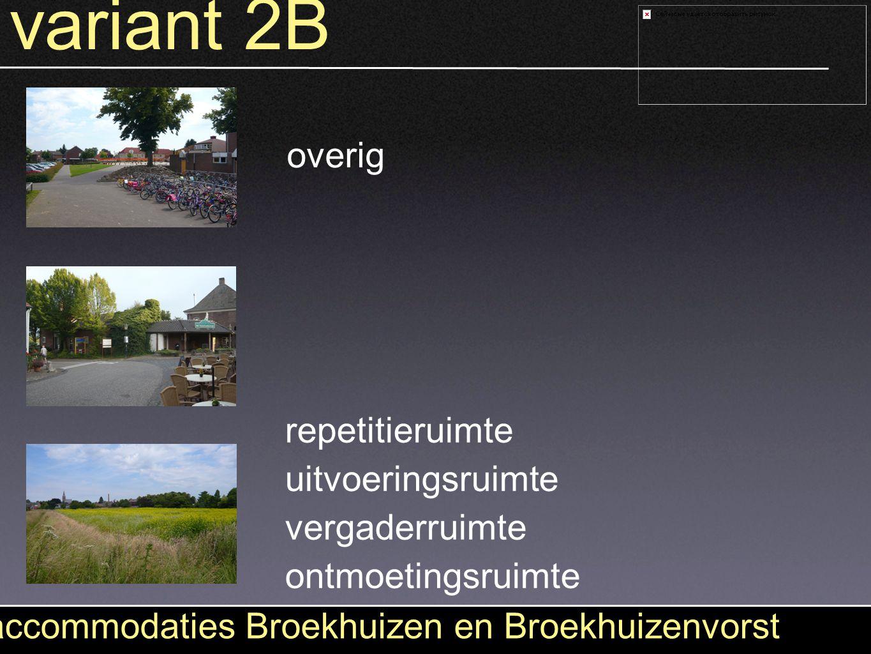 variant 2B accommodaties Broekhuizen en Broekhuizenvorst uitvoeringsruimte ontmoetingsruimte vergaderruimte repetitieruimte overig