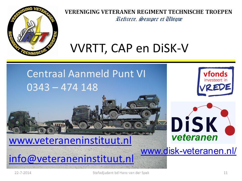 VERENIGING VETERANEN REGIMENT TECHNISCHE TROEPEN Reficere. Semper et Ubique VVRTT, CAP en DiSK-V Centraal Aanmeld Punt VI 0343 – 474 148 www.veteranen