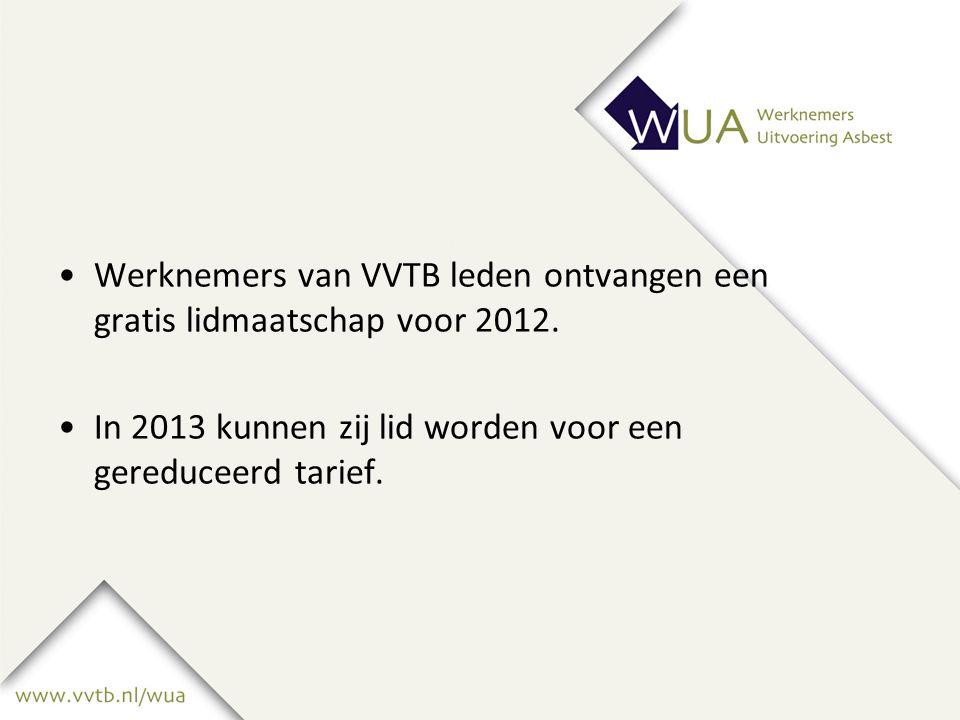 Werknemers van VVTB leden ontvangen een gratis lidmaatschap voor 2012.
