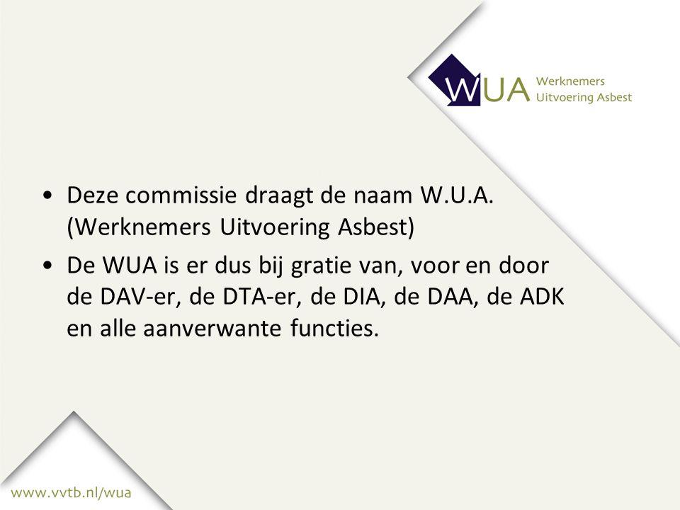Deze commissie draagt de naam W.U.A.