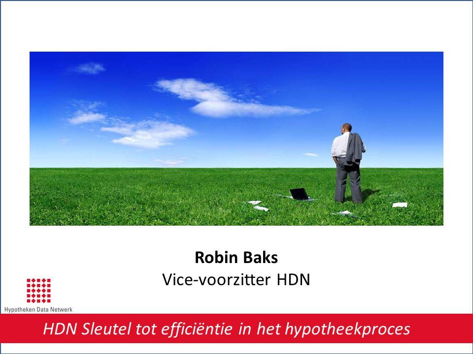 HDN Sleutel tot efficiëntie in het hypotheekproces Robin Baks Vice-voorzitter HDN