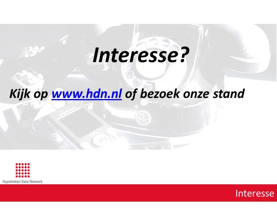 Interesse Interesse? Kijk op www.hdn.nl of bezoek onze standwww.hdn.nl