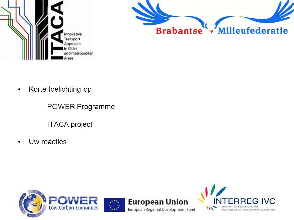 Korte toelichting op POWER Programme ITACA project Uw reacties