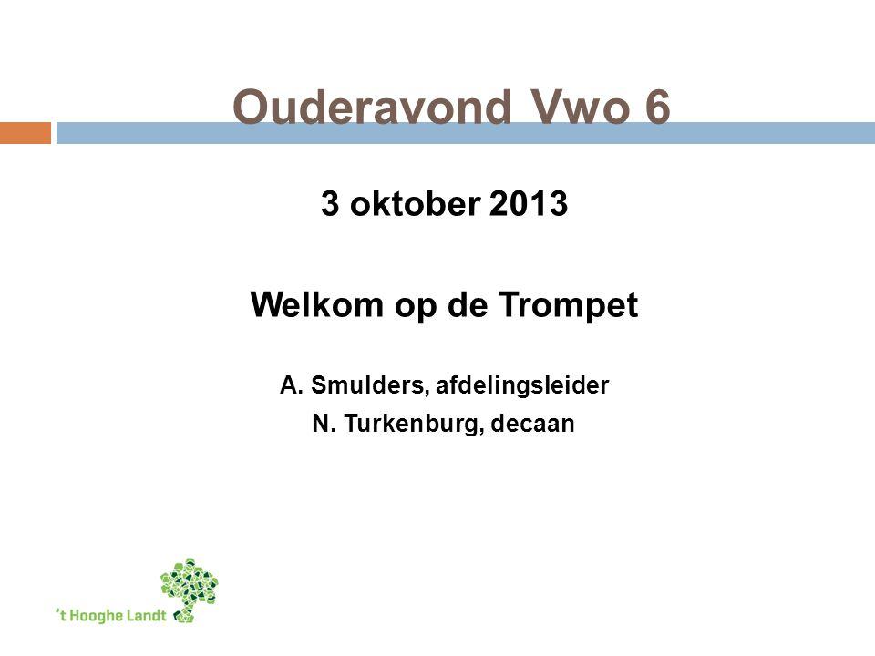 Ouderavond Vwo 6 3 oktober 2013 Welkom op de Trompet A.