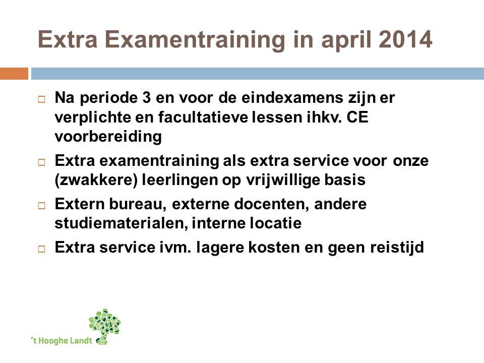Extra Examentraining in april 2014  Na periode 3 en voor de eindexamens zijn er verplichte en facultatieve lessen ihkv.