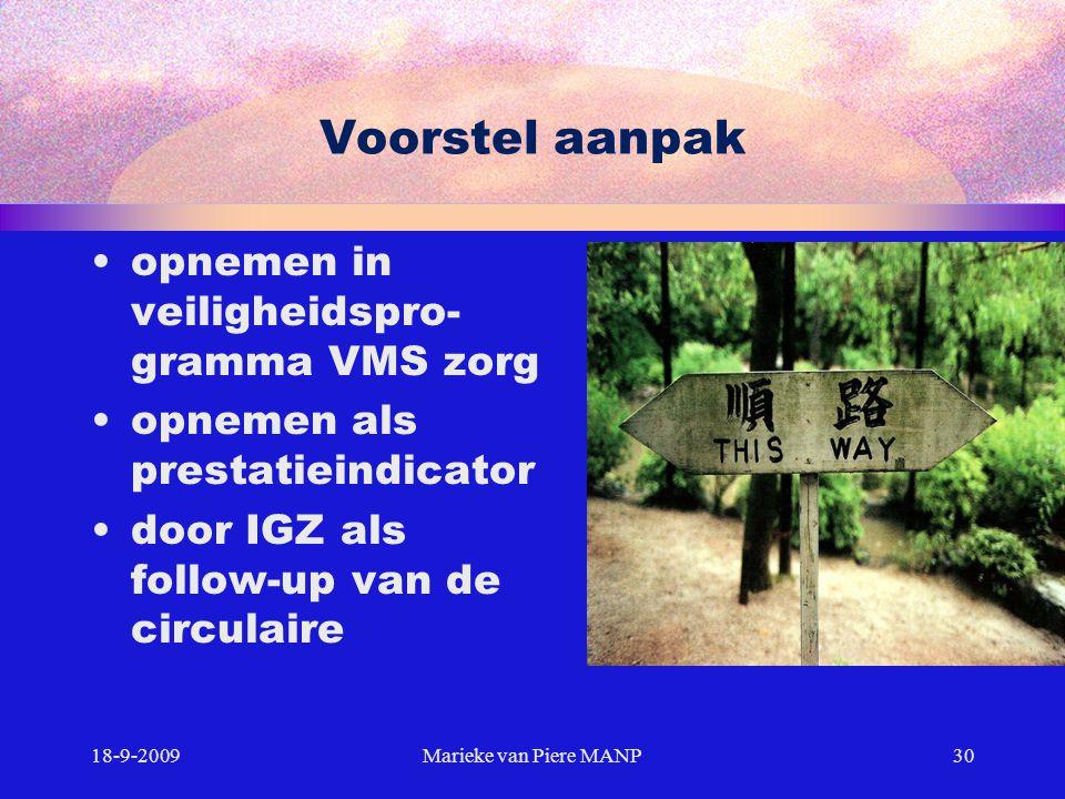 Voorstel aanpak opnemen in veiligheidspro- gramma VMS zorg opnemen als prestatieindicator door IGZ als follow-up van de circulaire 18-9-2009Marieke va