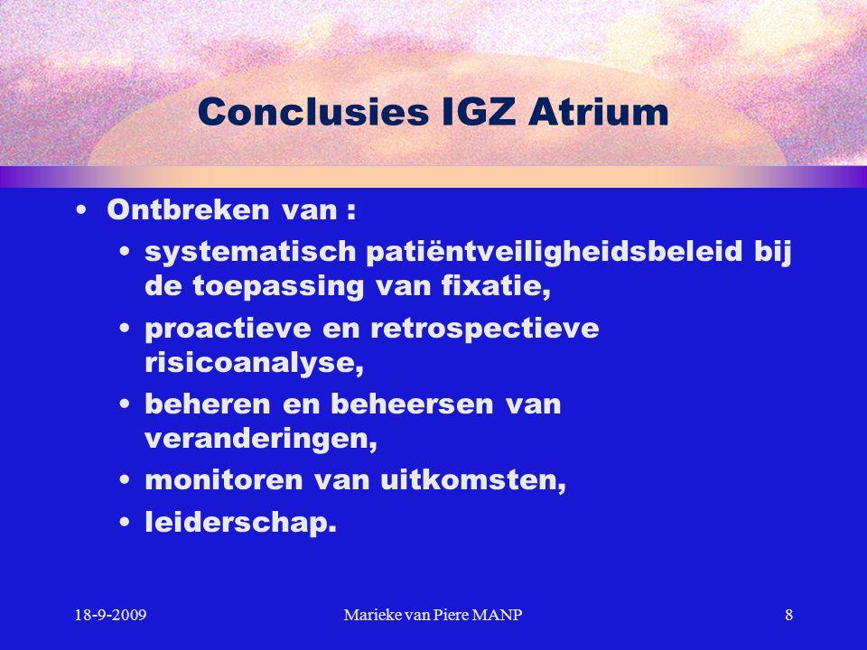 Conclusies IGZ Atrium Ontbreken van : systematisch patiëntveiligheidsbeleid bij de toepassing van fixatie, proactieve en retrospectieve risicoanalyse,