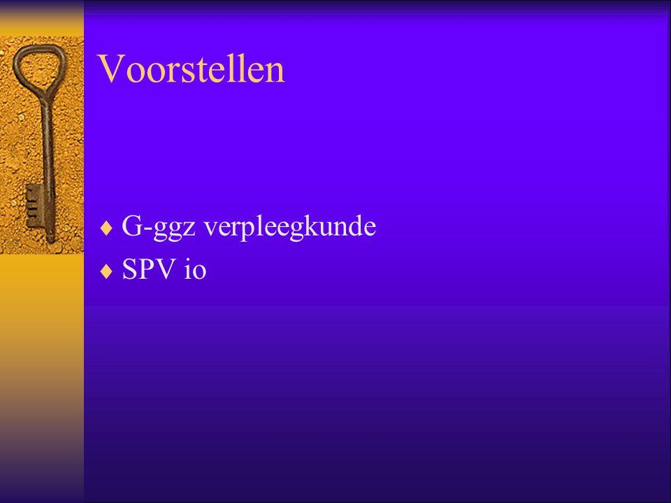 Voorstellen  G-ggz verpleegkunde  SPV io
