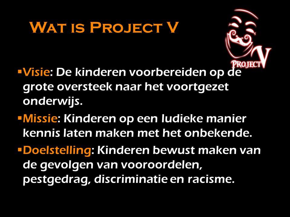 De weg er naar toe… Mei 2014  gastles/activiteit (maskers maken) 5 Juni  Evenement Project V